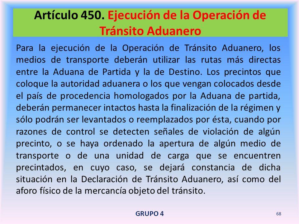 Artículo 450. Ejecución de la Operación de Tránsito Aduanero
