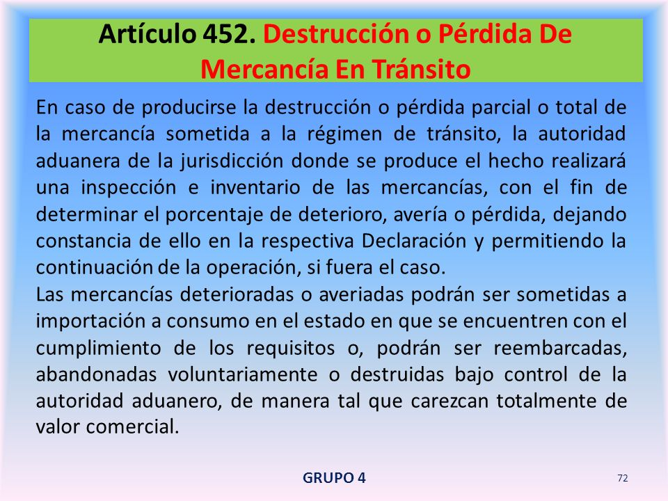 Artículo 452. Destrucción o Pérdida De Mercancía En Tránsito