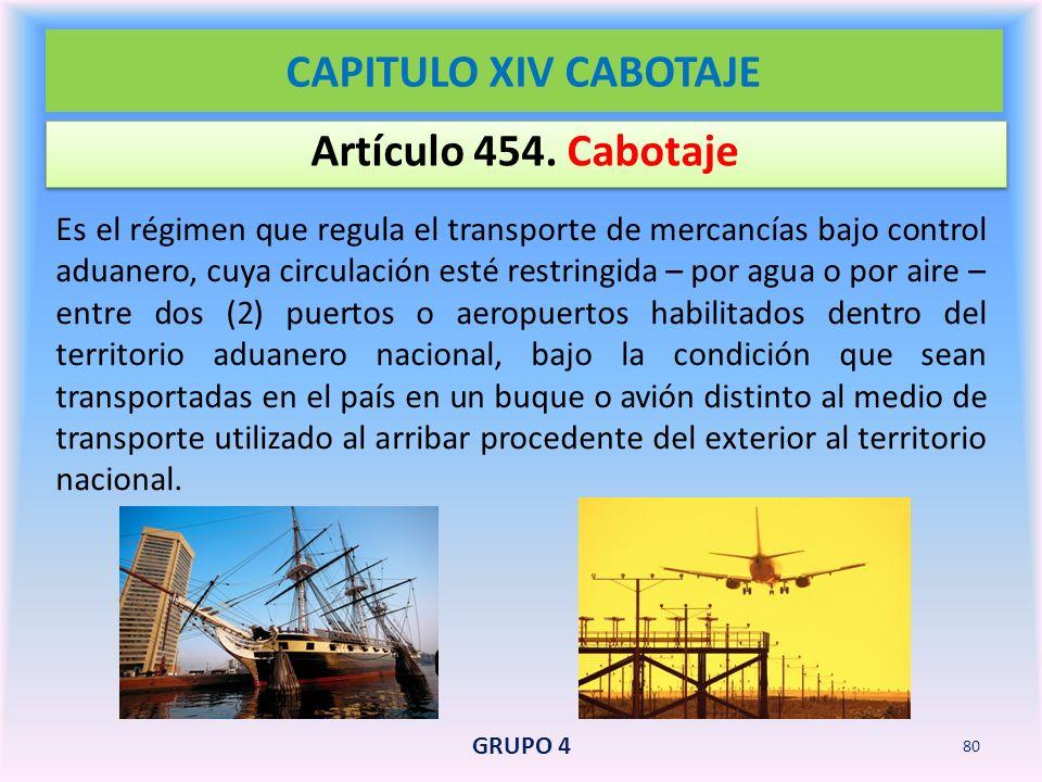 CAPITULO XIV CABOTAJE Artículo 454. Cabotaje