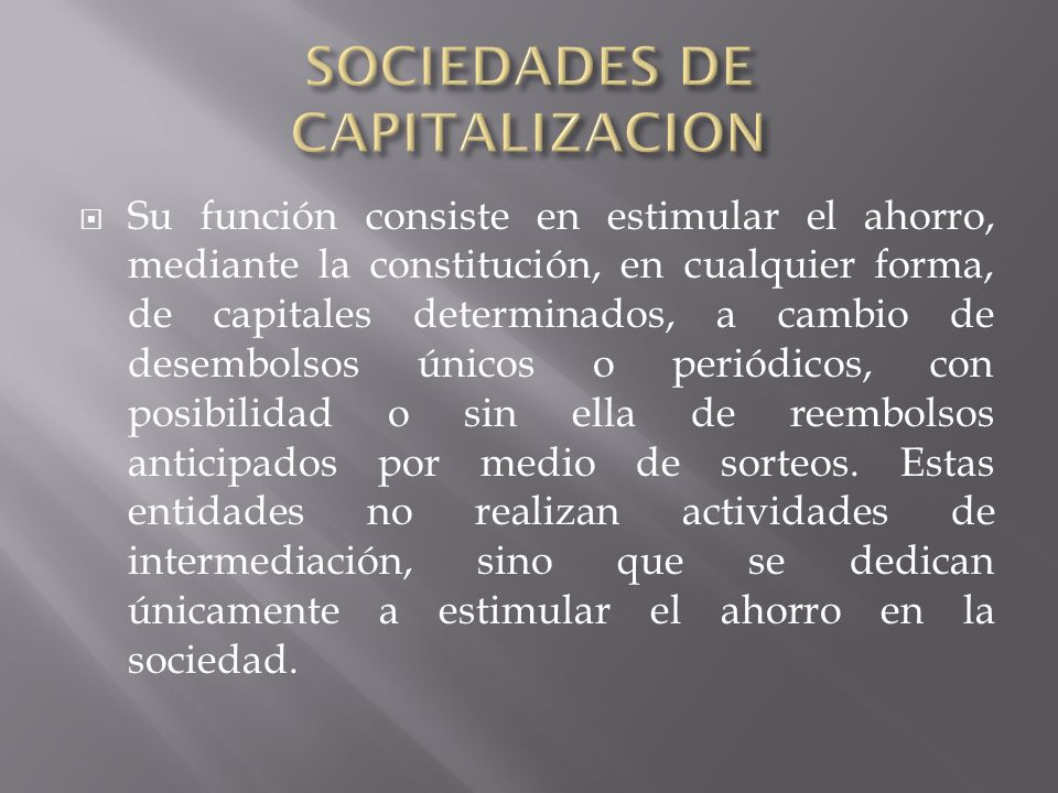 SOCIEDADES DE CAPITALIZACION