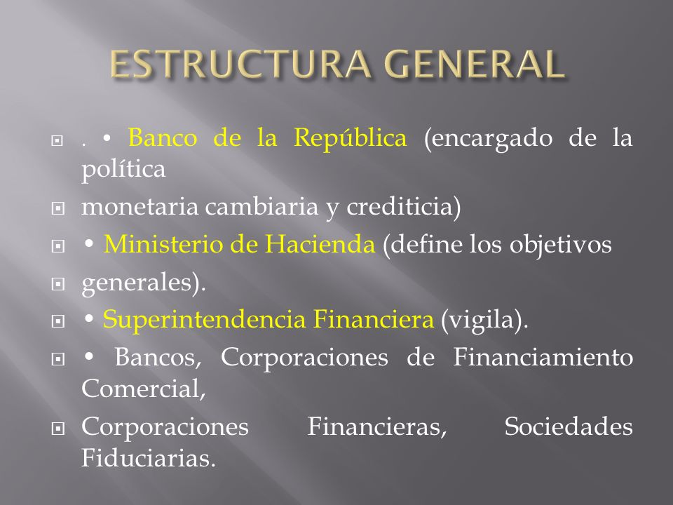 ESTRUCTURA GENERAL monetaria cambiaria y crediticia)