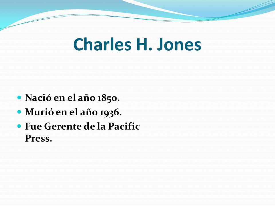 Charles H. Jones Nació en el año 1850. Murió en el año 1936.