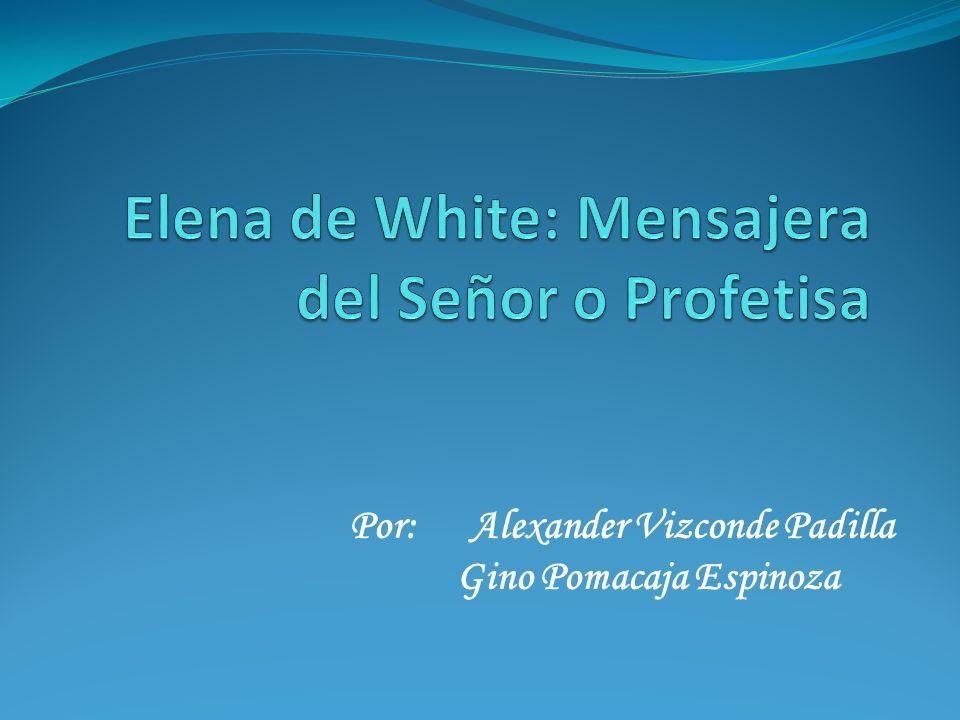 Elena de White: Mensajera del Señor o Profetisa