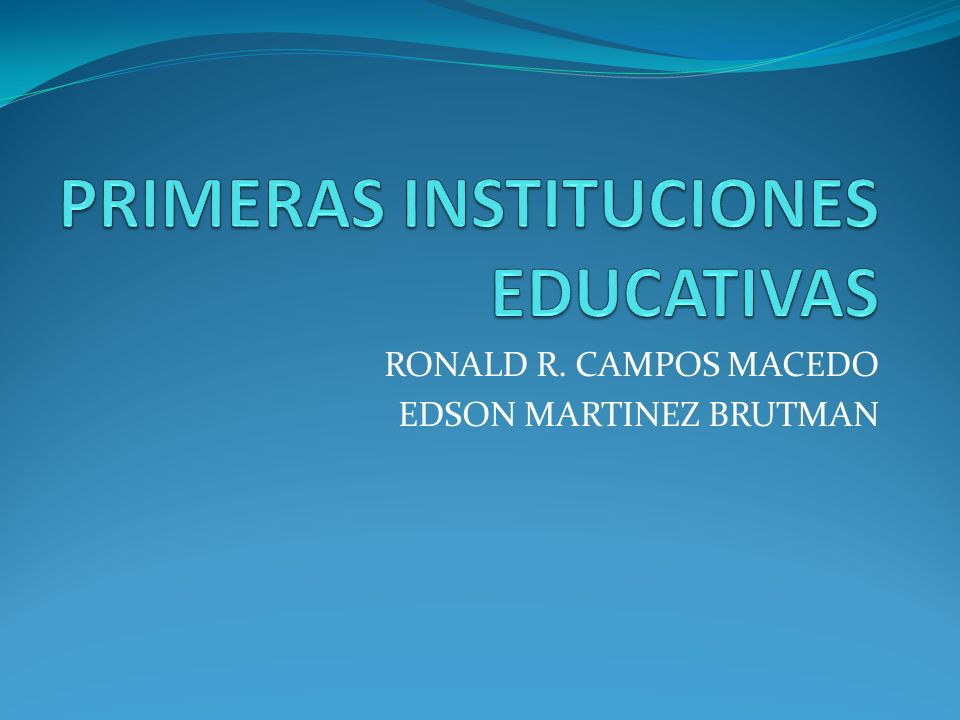 PRIMERAS INSTITUCIONES EDUCATIVAS