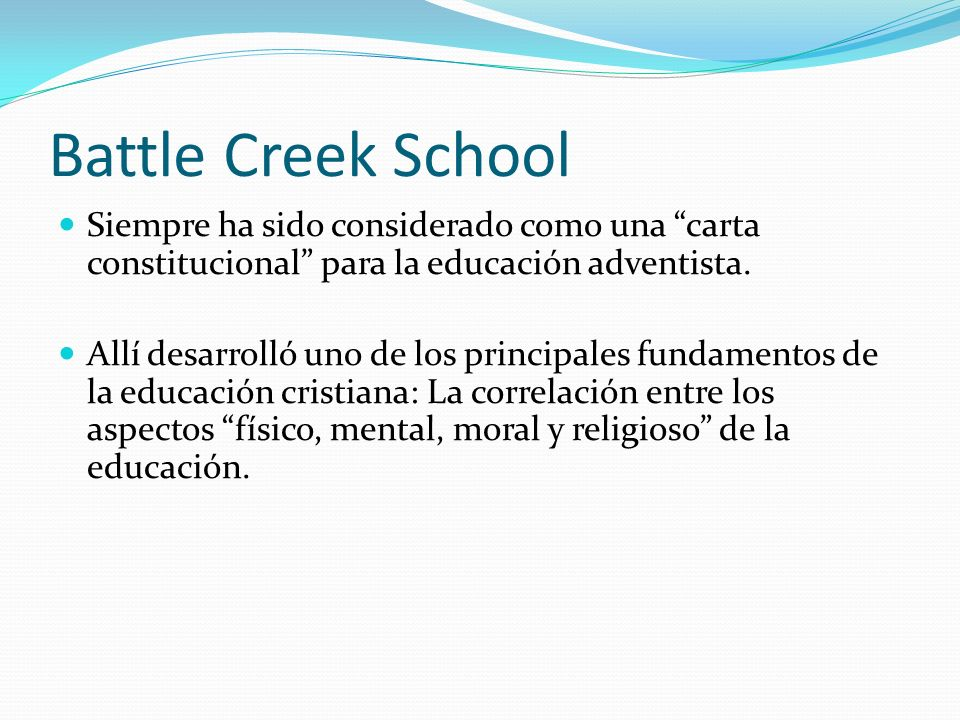 Battle Creek School Siempre ha sido considerado como una carta constitucional para la educación adventista.