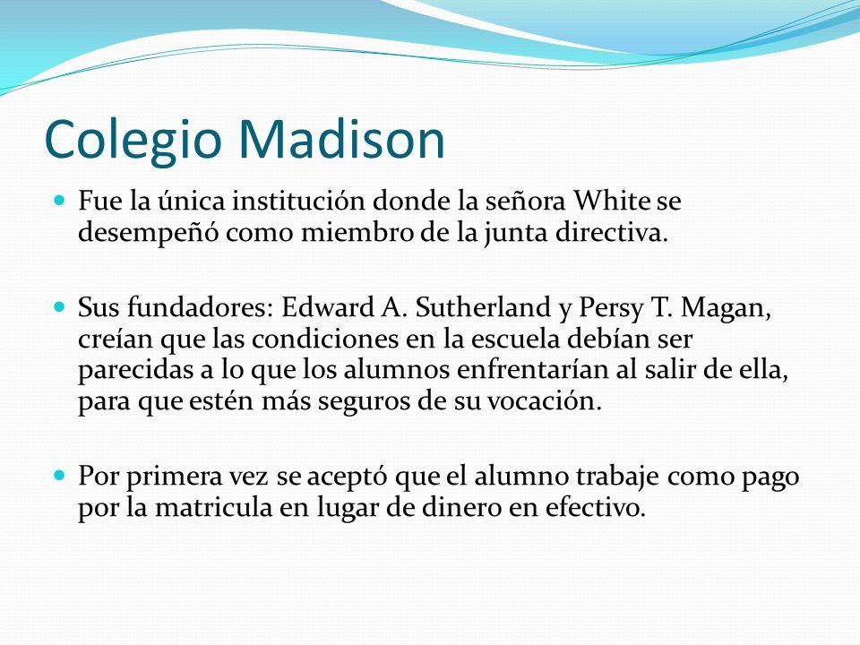 Colegio MadisonFue la única institución donde la señora White se desempeñó como miembro de la junta directiva.