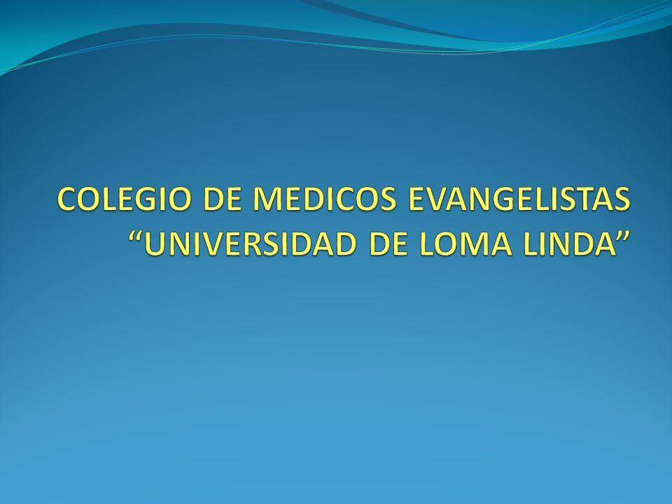COLEGIO DE MEDICOS EVANGELISTAS UNIVERSIDAD DE LOMA LINDA