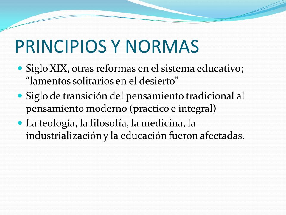 PRINCIPIOS Y NORMASSiglo XIX, otras reformas en el sistema educativo; lamentos solitarios en el desierto