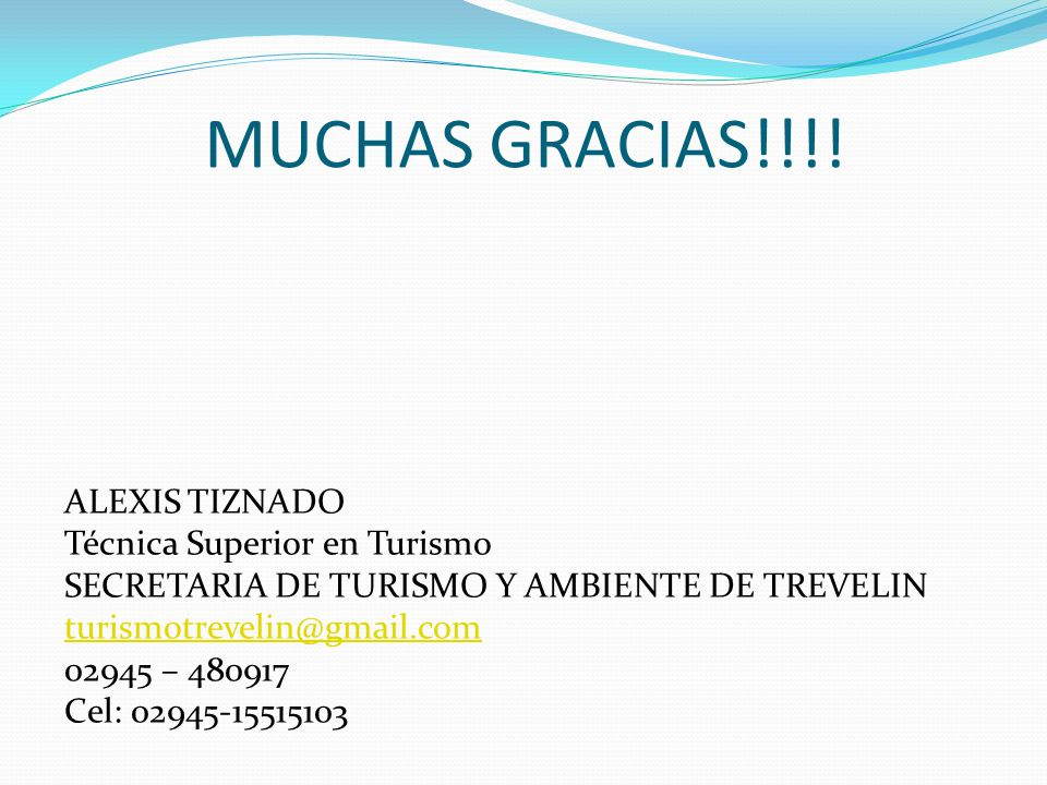 MUCHAS GRACIAS!!!! ALEXIS TIZNADO Técnica Superior en Turismo