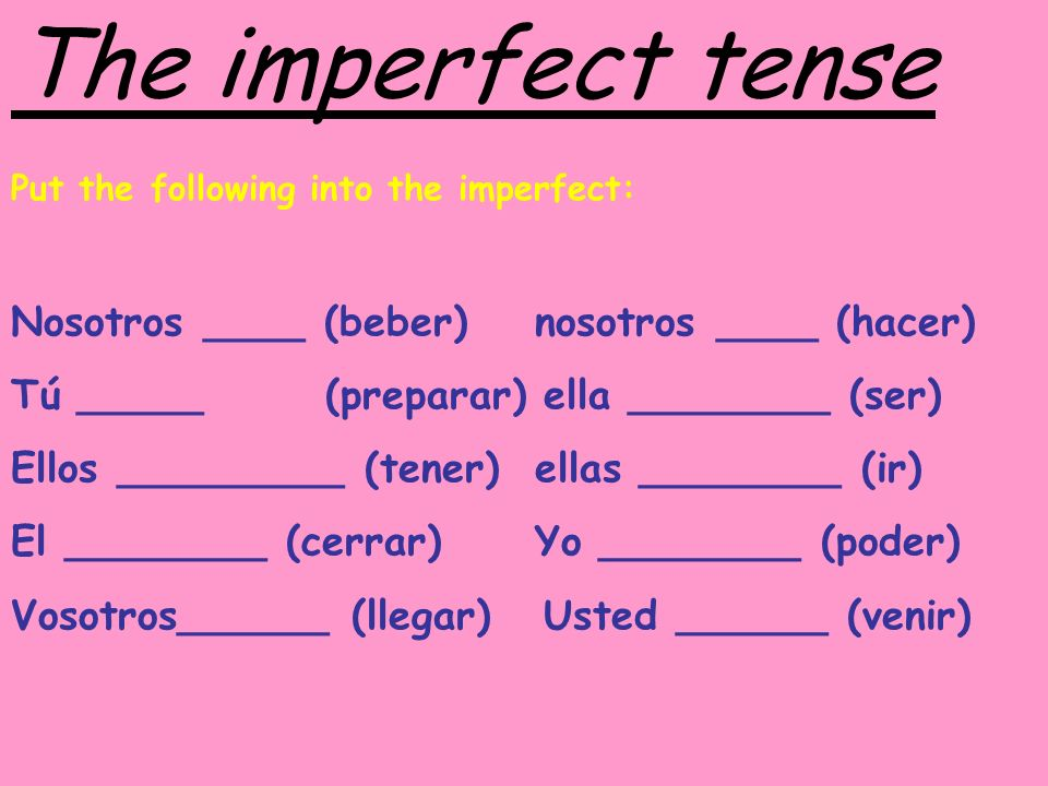 The imperfect tense Nosotros ____ (beber) nosotros ____ (hacer)