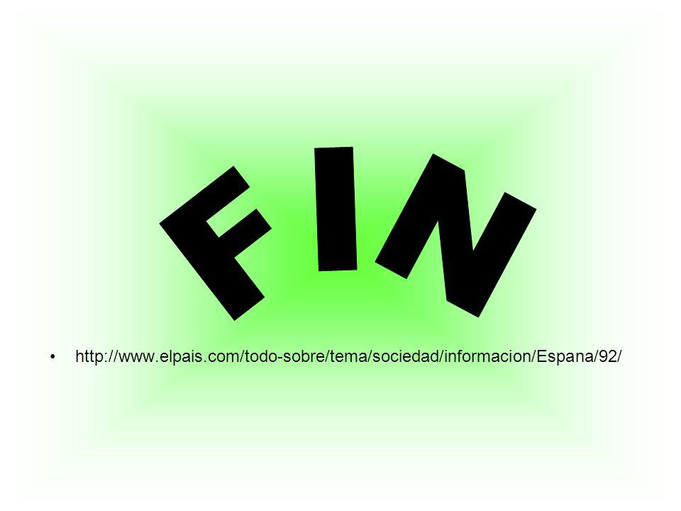 FIN http://www.elpais.com/todo-sobre/tema/sociedad/informacion/Espana/92/