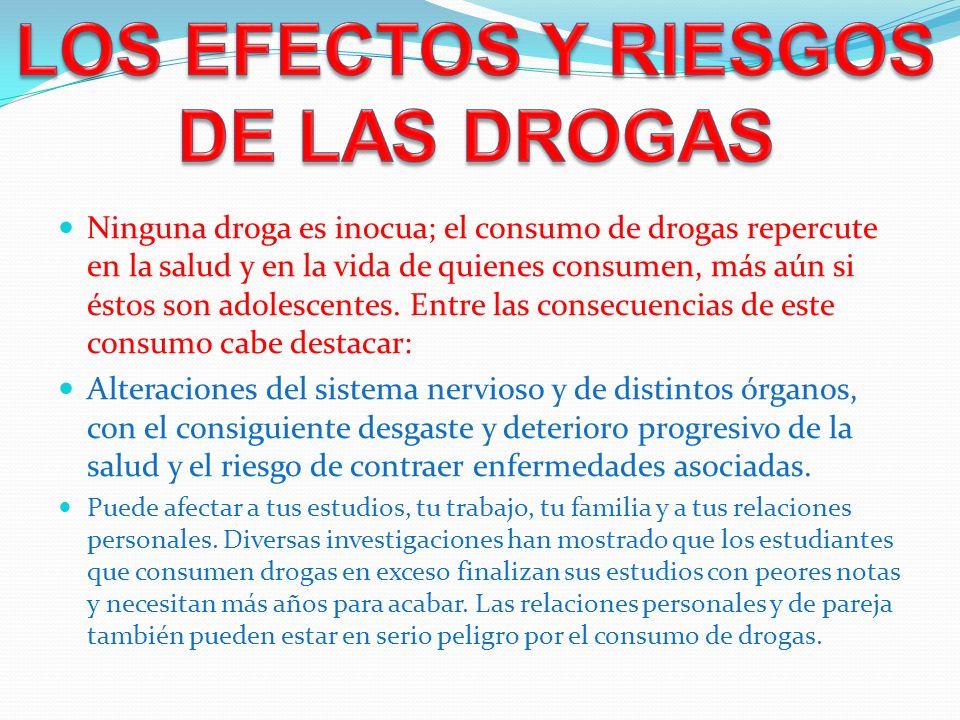 LOS EFECTOS Y RIESGOS DE LAS DROGAS