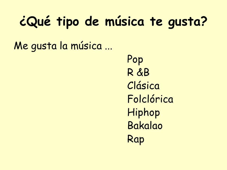 ¿Qué tipo de música te gusta