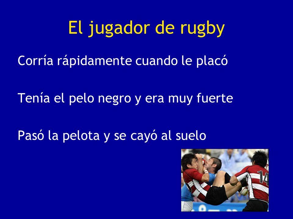 El jugador de rugby Corría rápidamente cuando le placó
