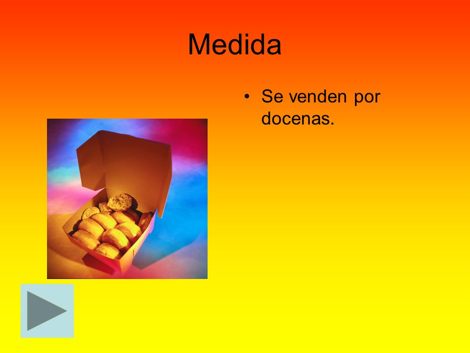Medida Se venden por docenas.