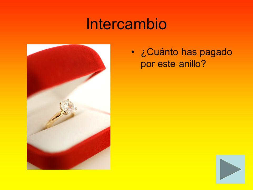 Intercambio ¿Cuánto has pagado por este anillo