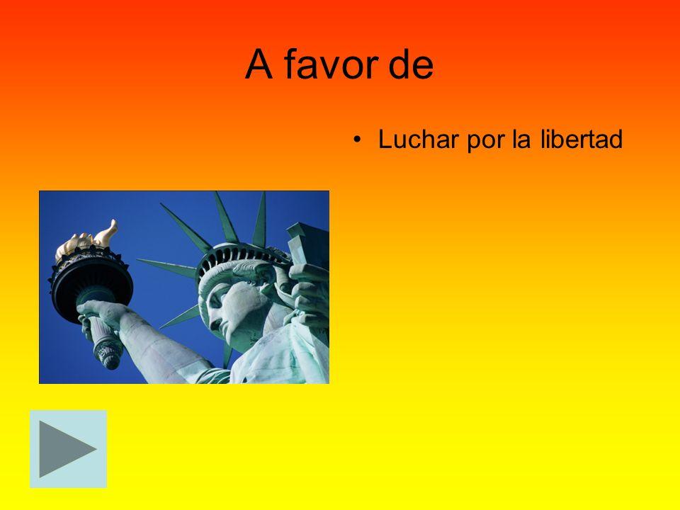 A favor de Luchar por la libertad