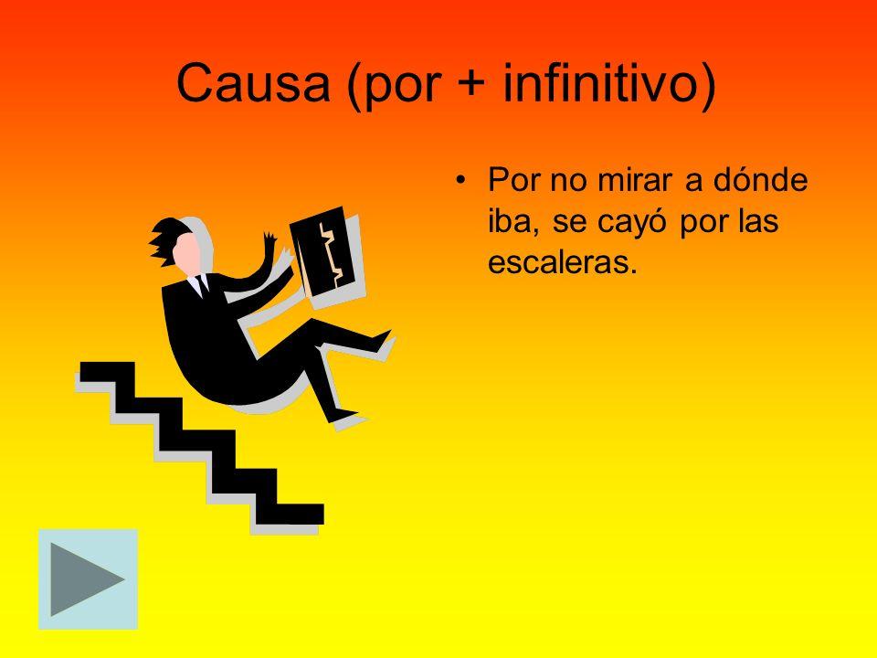 Causa (por + infinitivo)
