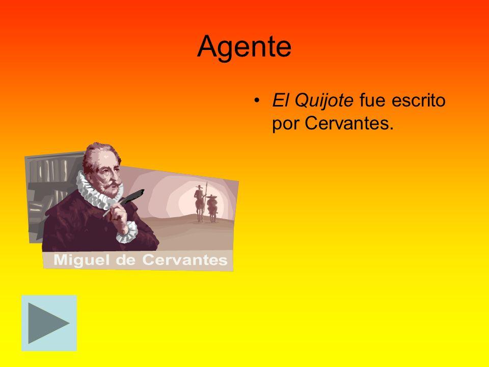 Agente El Quijote fue escrito por Cervantes.