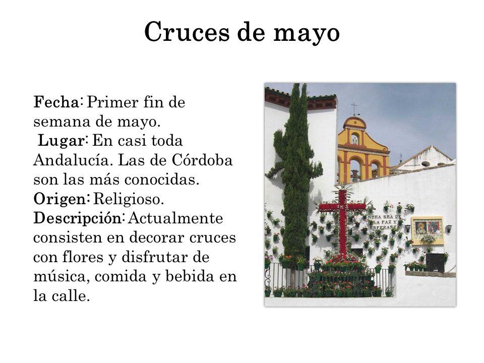 Cruces de mayo Fecha: Primer fin de semana de mayo.