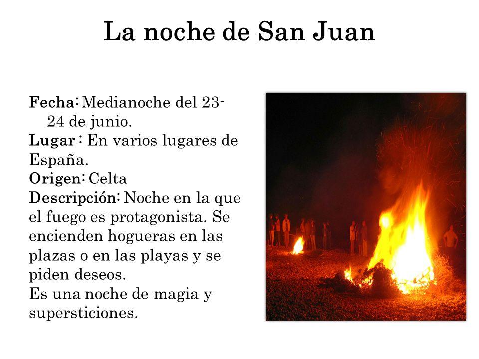 La noche de San Juan Fecha: Medianoche del 23-24 de junio.