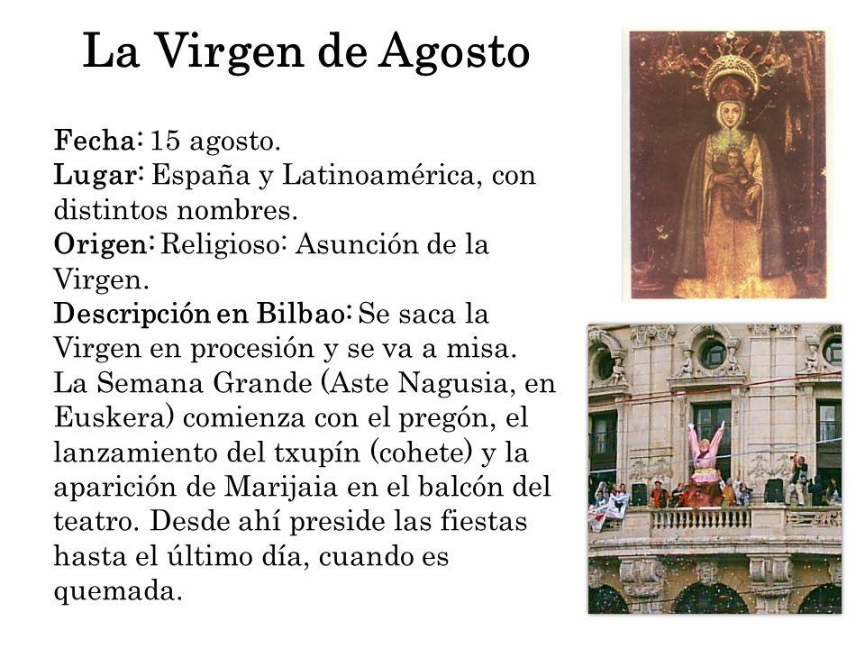 La Virgen de Agosto Fecha: 15 agosto.