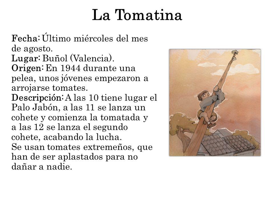 La Tomatina Fecha: Último miércoles del mes de agosto.