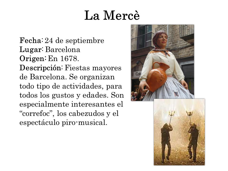 La Mercè Fecha: 24 de septiembre Lugar: Barcelona Origen: En 1678.