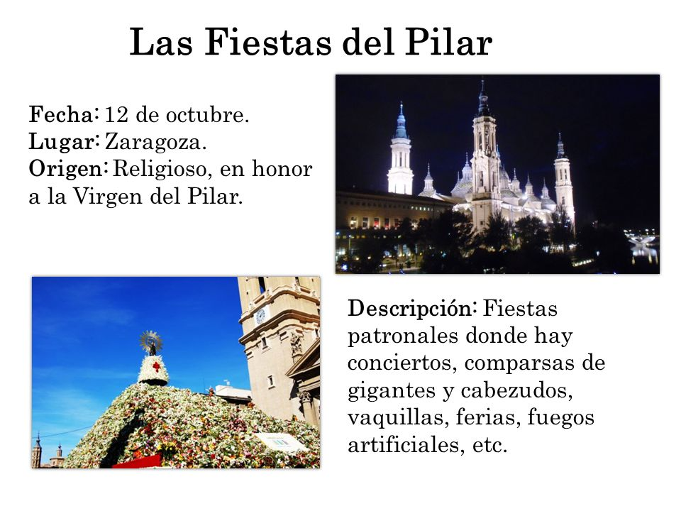 Las Fiestas del Pilar Fecha: 12 de octubre. Lugar: Zaragoza.
