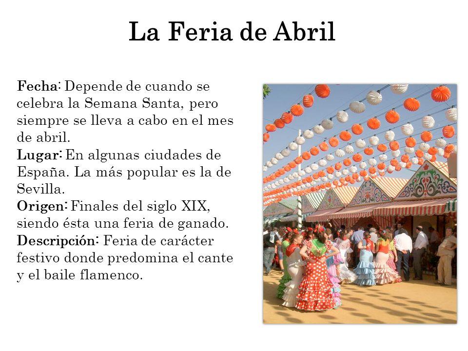 La Feria de Abril Fecha: Depende de cuando se
