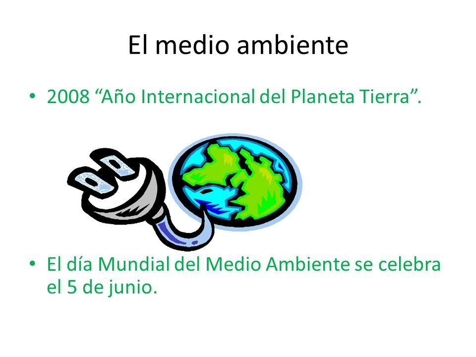 El medio ambiente 2008 Año Internacional del Planeta Tierra .