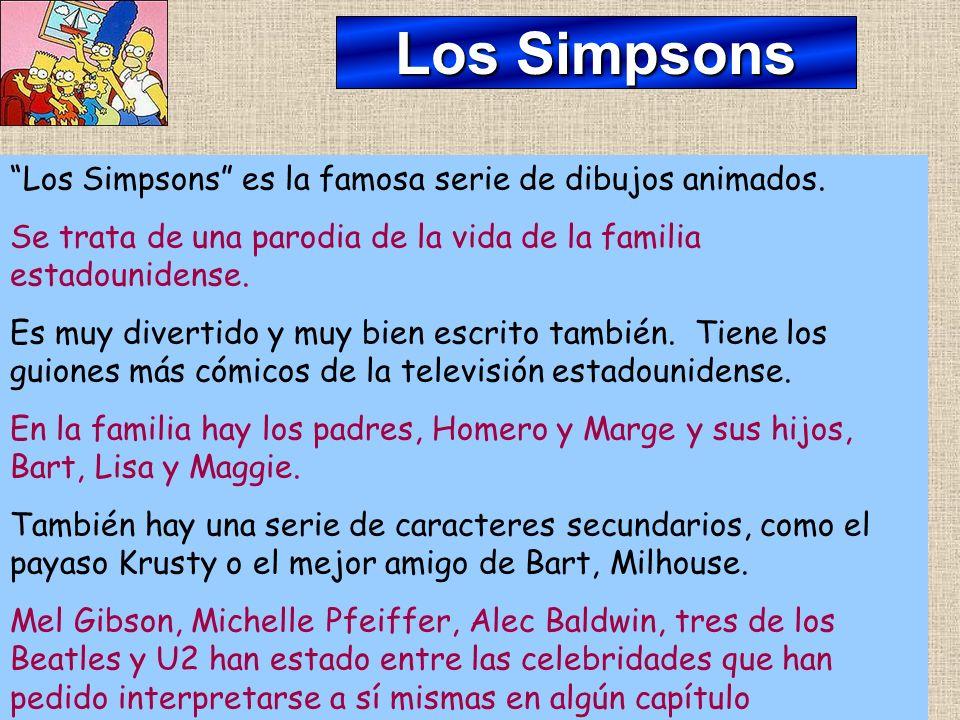 Los Simpsons Los Simpsons es la famosa serie de dibujos animados.