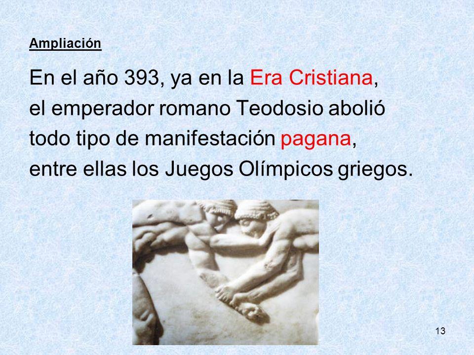 En el año 393, ya en la Era Cristiana,