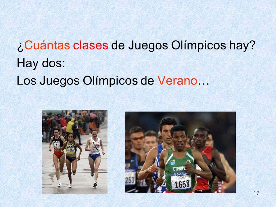 ¿Cuántas clases de Juegos Olímpicos hay Hay dos: