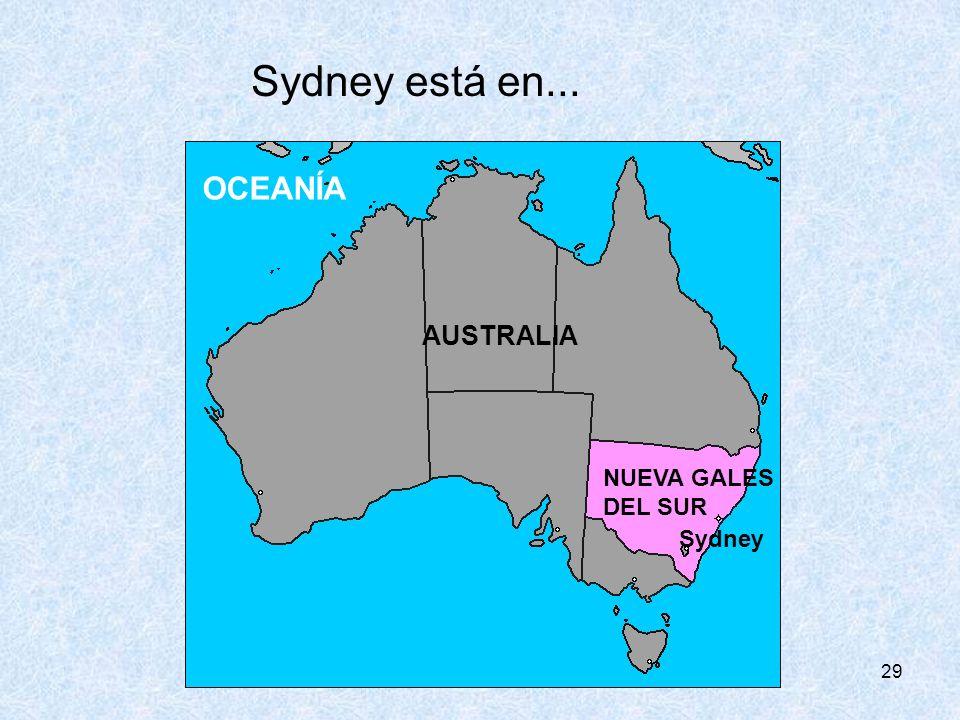 Sydney está en... OCEANÍA AUSTRALIA NUEVA GALES DEL SUR Sydney