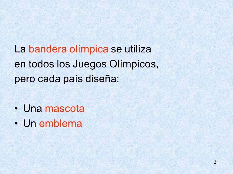 La bandera olímpica se utiliza en todos los Juegos Olímpicos,