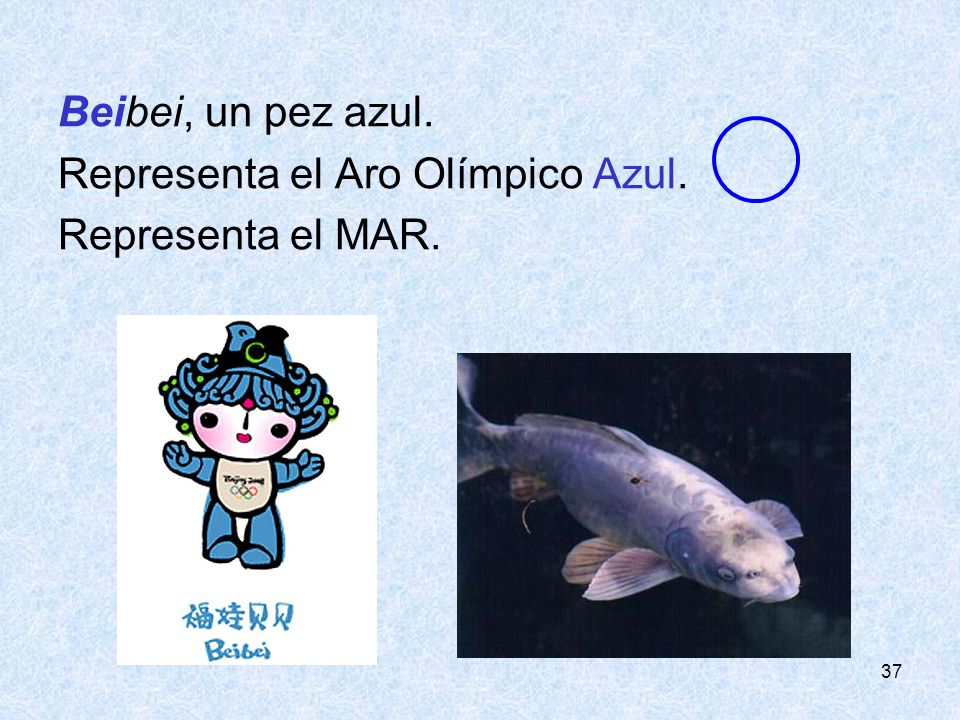 Representa el Aro Olímpico Azul. Representa el MAR.
