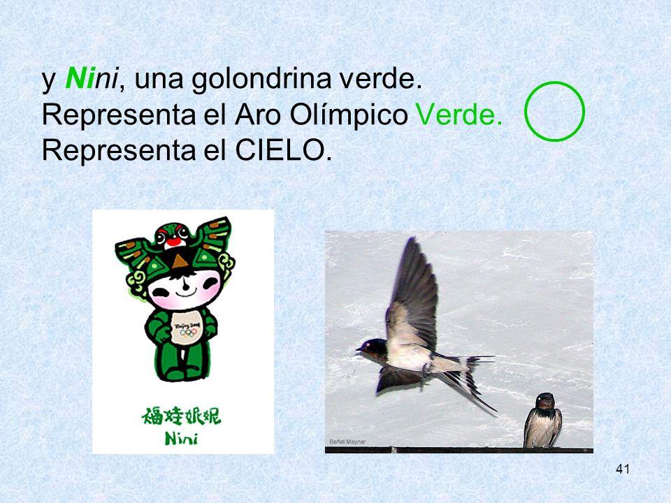 y Nini, una golondrina verde. Representa el Aro Olímpico Verde.
