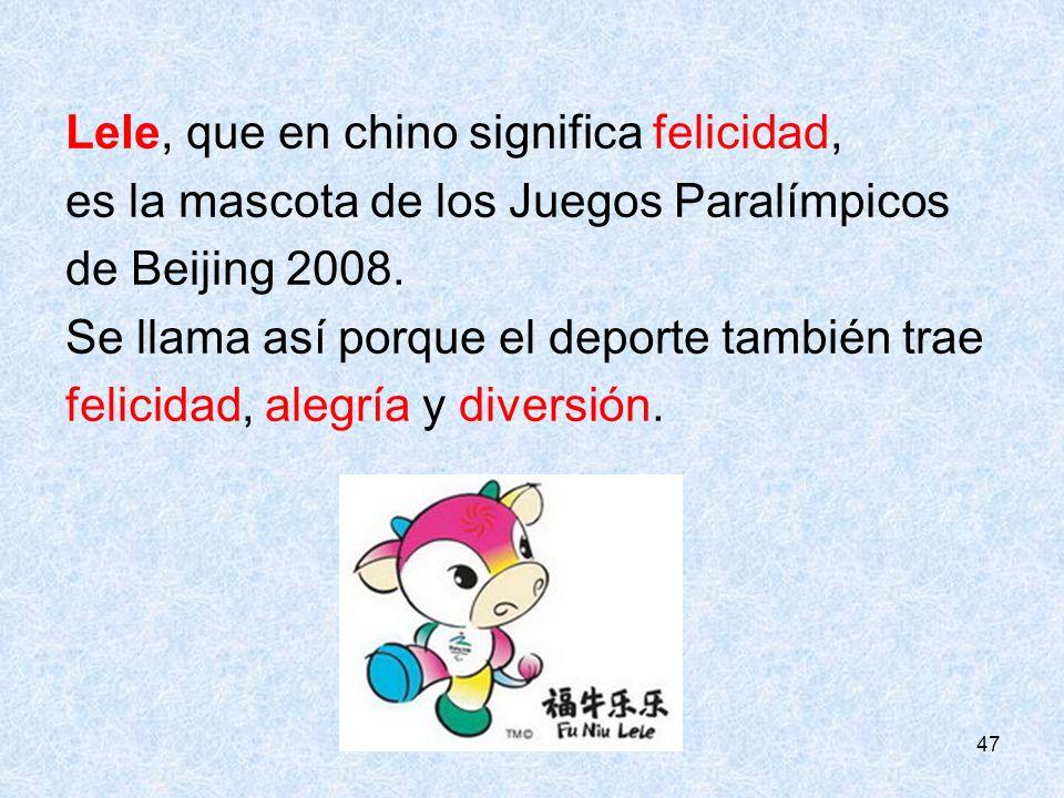 Lele, que en chino significa felicidad,