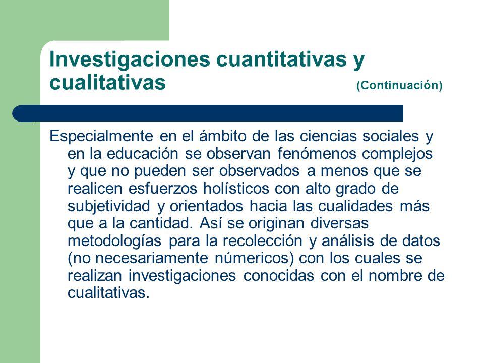 Investigaciones cuantitativas y cualitativas (Continuación)