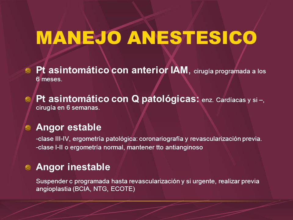 MANEJO ANESTESICO Pt asintomático con anterior IAM, cirugía programada a los 6 meses.