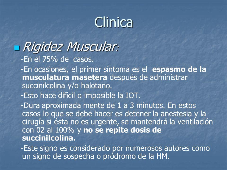 Clinica Rigidez Muscular: -En el 75% de casos.