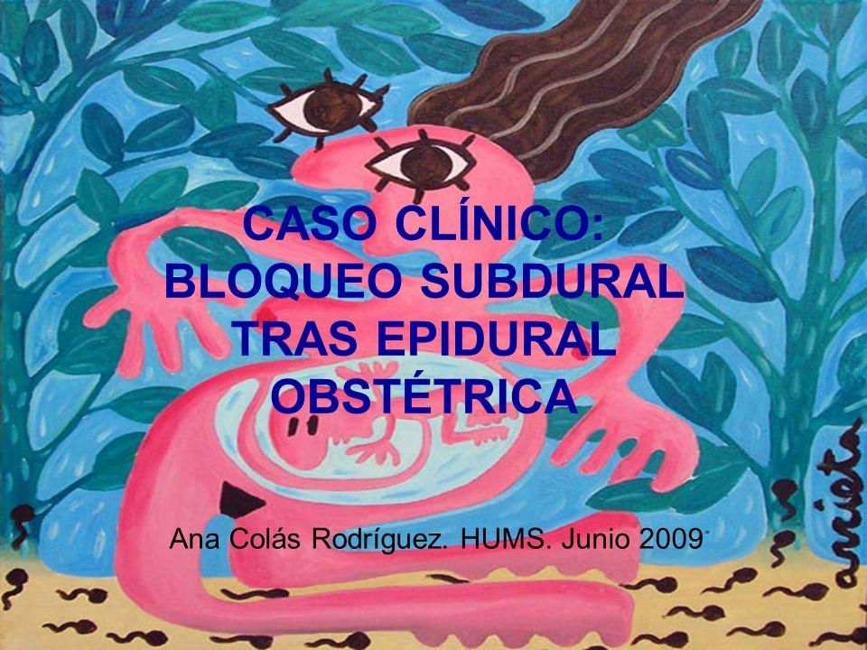 CASO CLÍNICO: BLOQUEO SUBDURAL TRAS EPIDURAL OBSTÉTRICA