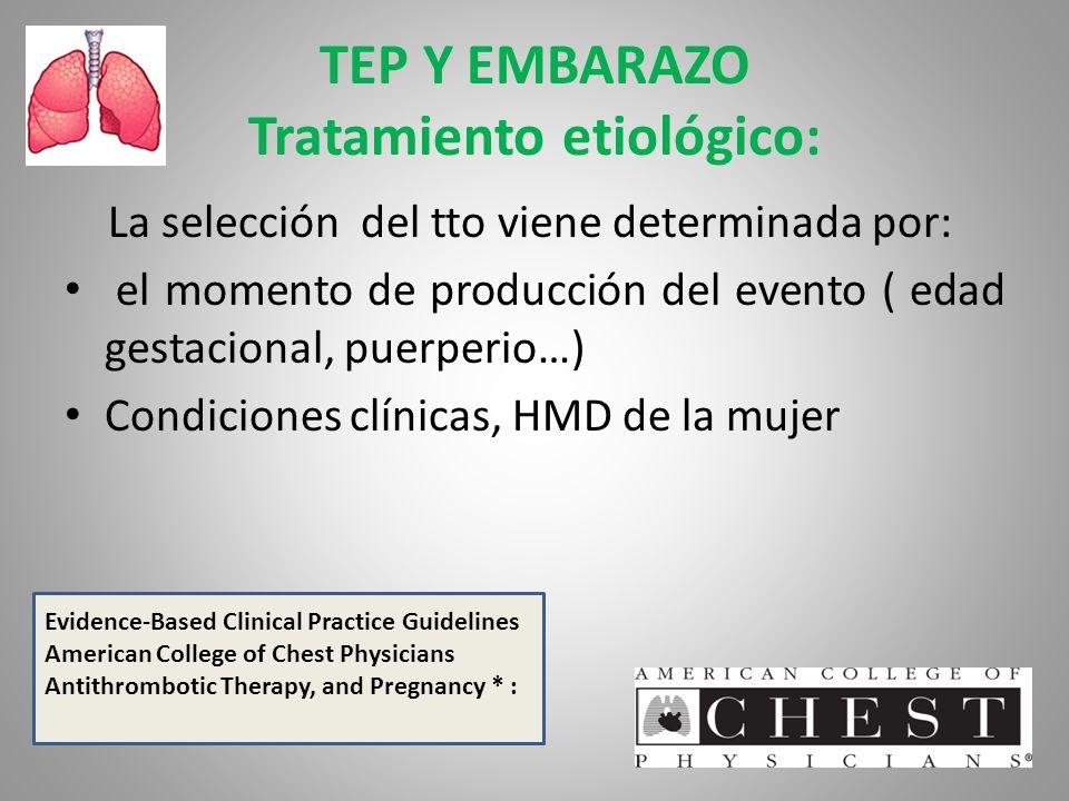 TEP Y EMBARAZO Tratamiento etiológico: