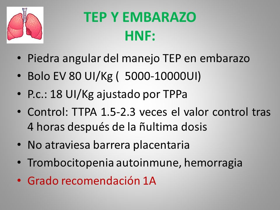 TEP Y EMBARAZO HNF: Piedra angular del manejo TEP en embarazo
