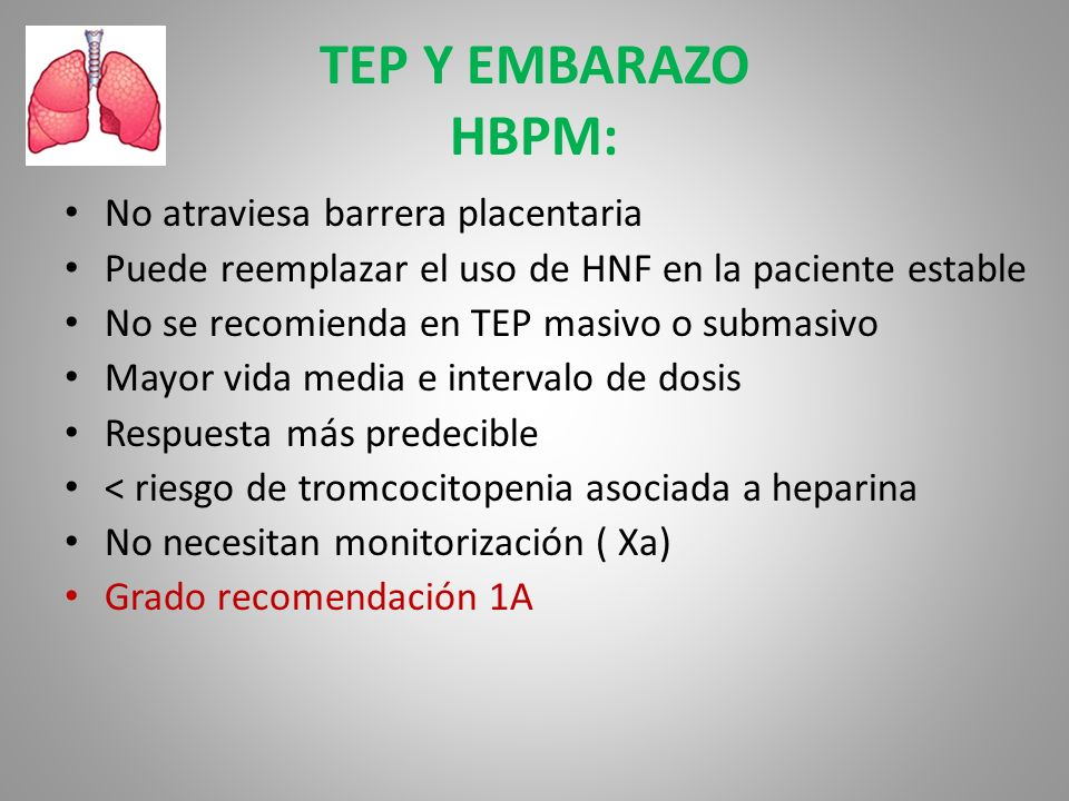TEP Y EMBARAZO HBPM: No atraviesa barrera placentaria