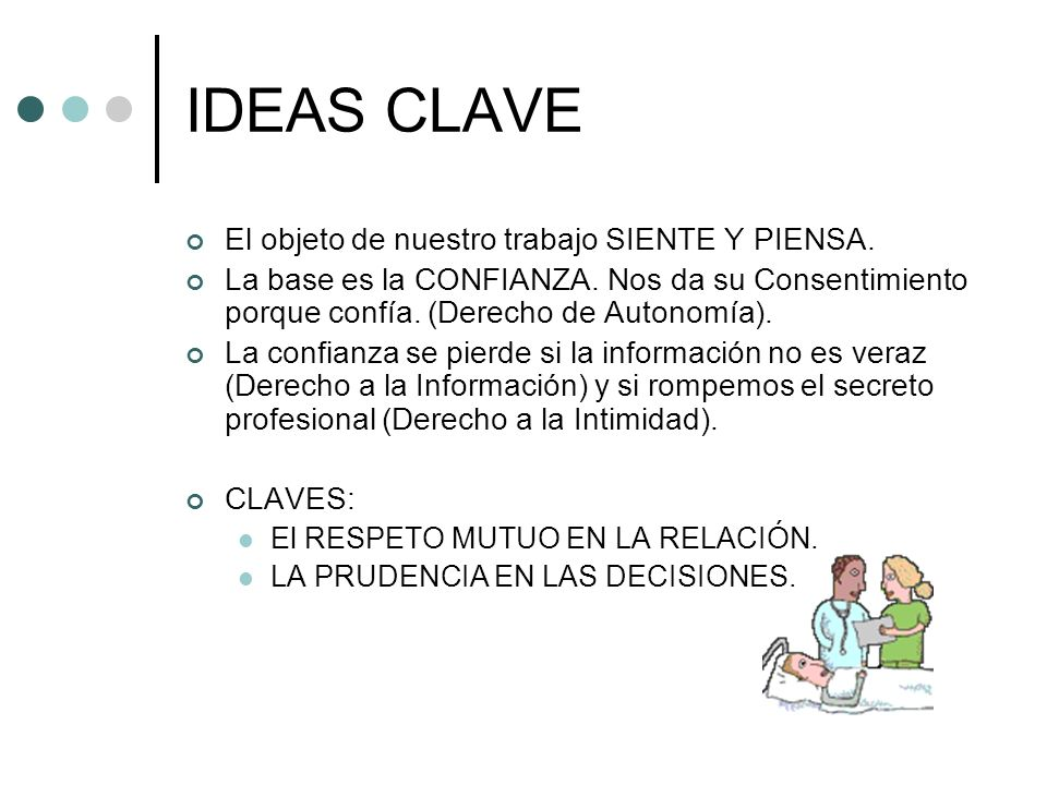 IDEAS CLAVE El objeto de nuestro trabajo SIENTE Y PIENSA.