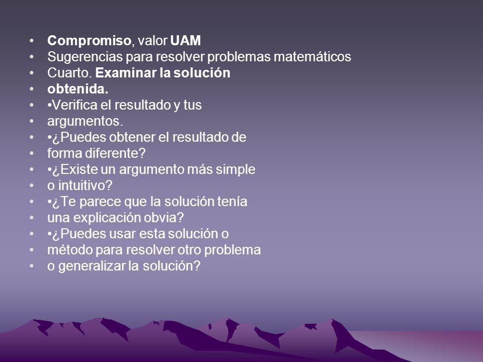 Compromiso, valor UAM Sugerencias para resolver problemas matemáticos. Cuarto. Examinar la solución.
