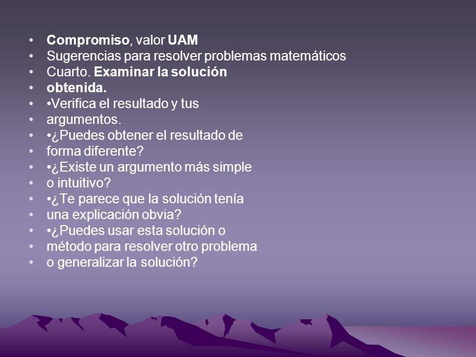 Compromiso, valor UAMSugerencias para resolver problemas matemáticos. Cuarto. Examinar la solución.