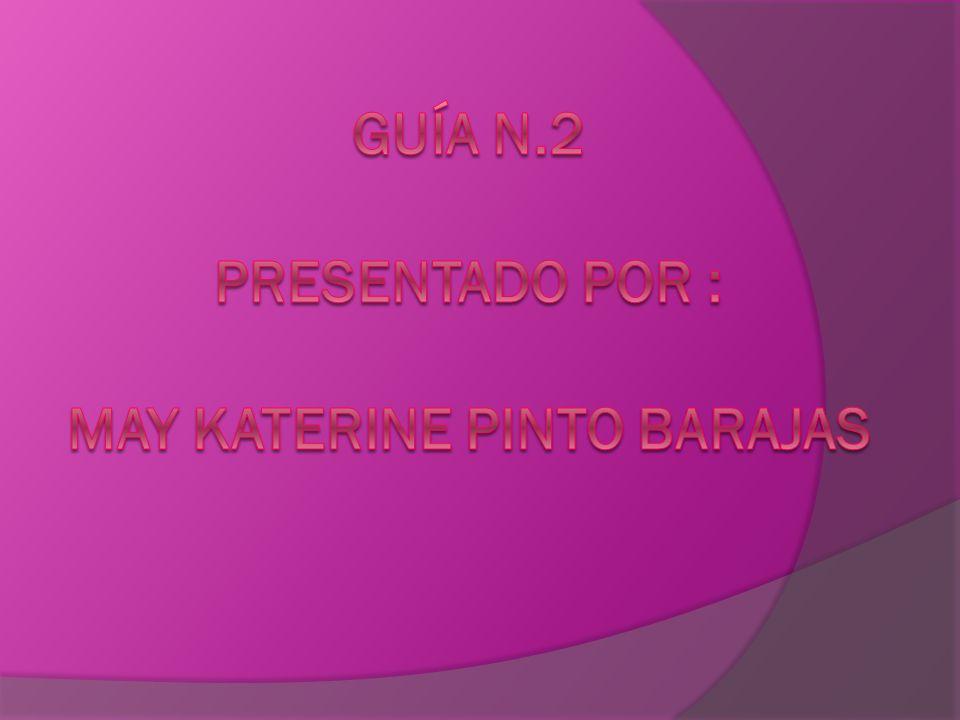 Guía n.2 presentado por : may katerine pinto barajas